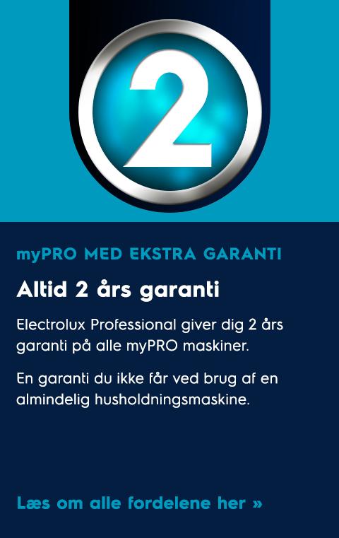 myPRO med ekstra garanti: Altid 2 års garanti. Electrolux Professional giver dig 2 års garanti på alle dine myPRO maskiner. En garanti du ikke får ved brug af en almindelig husholdsmaskine. Læs om alle fordelene her